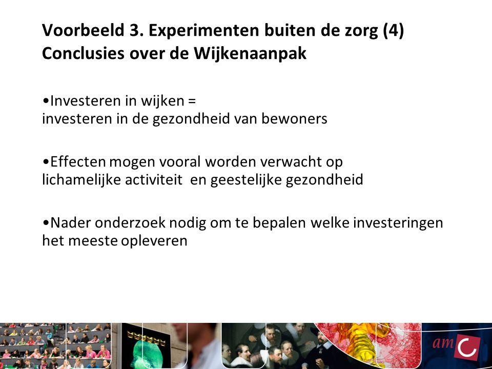 Voorbeeld 3. Experimenten buiten de zorg (4) Conclusies over de Wijkenaanpak