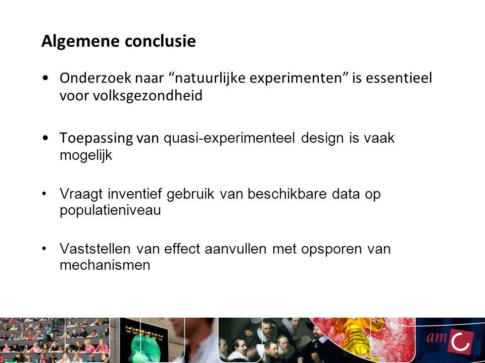 Algemene conclusie Onderzoek naar natuurlijke experimenten is essentieel voor volksgezondheid.
