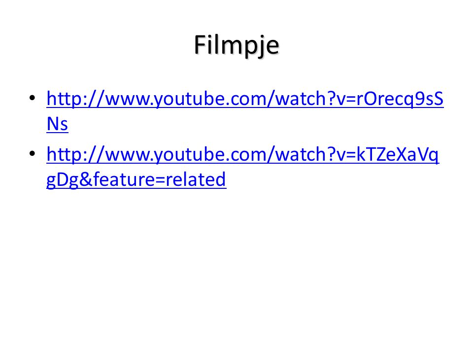 Filmpje http://www.youtube.com/watch v=rOrecq9sSNs