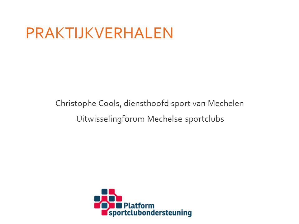Praktijkverhalen Christophe Cools, diensthoofd sport van Mechelen Uitwisselingforum Mechelse sportclubs