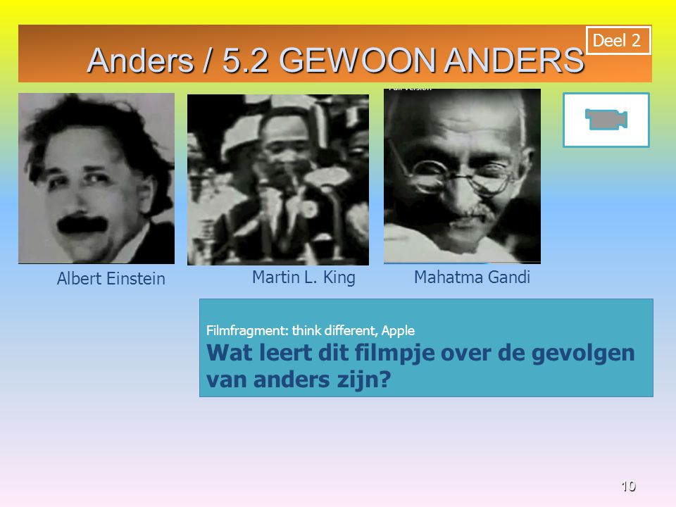 Anders / 5.2 GEWOON ANDERS Deel 2. 2. Albert Einstein. Martin L. King. Mahatma Gandi. Filmfragment: think different, Apple.