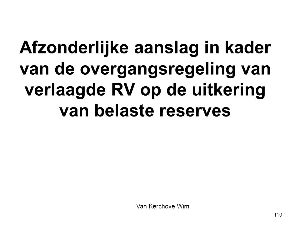 Afzonderlijke aanslag in kader van de overgangsregeling van verlaagde RV op de uitkering van belaste reserves