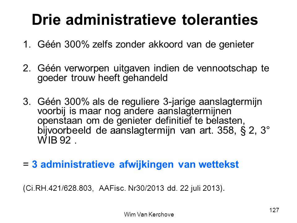 Drie administratieve toleranties