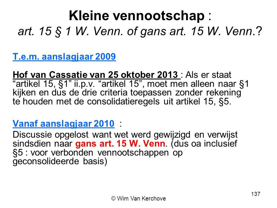 Kleine vennootschap : art. 15 § 1 W. Venn. of gans art. 15 W. Venn.