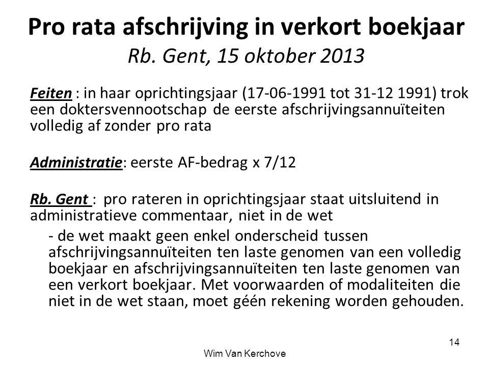 Pro rata afschrijving in verkort boekjaar Rb. Gent, 15 oktober 2013