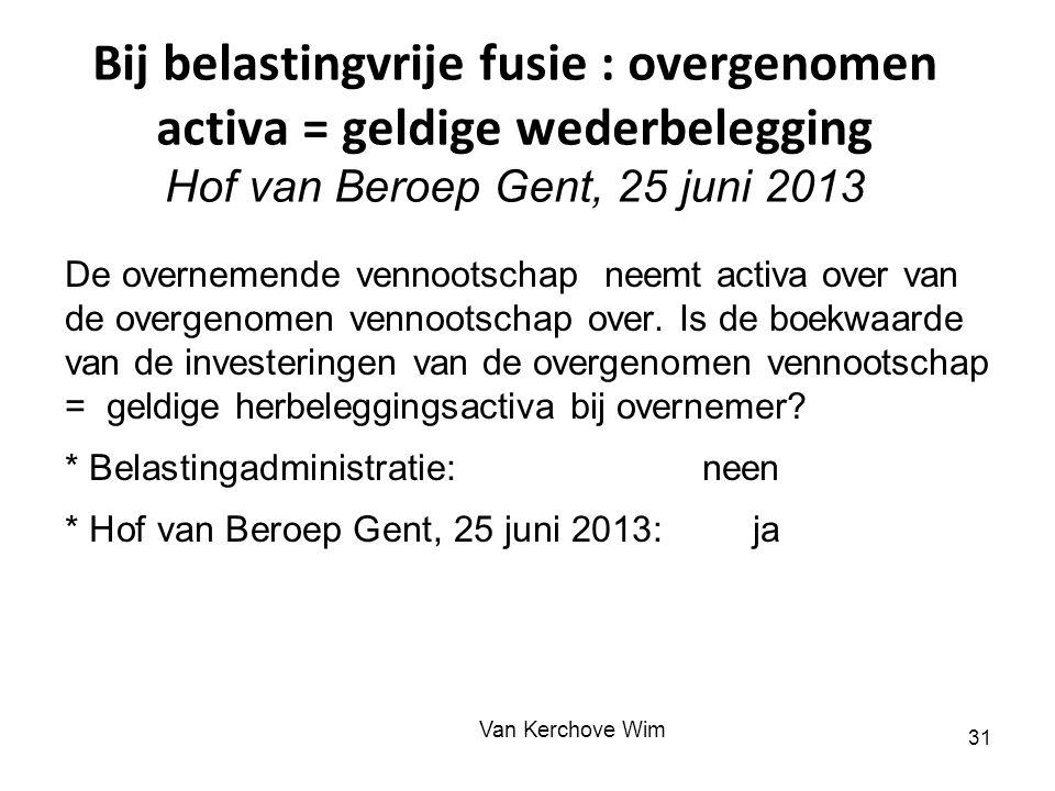 Bij belastingvrije fusie : overgenomen activa = geldige wederbelegging Hof van Beroep Gent, 25 juni 2013