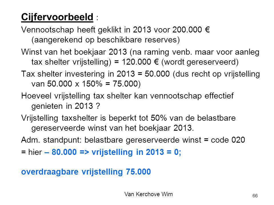 Cijfervoorbeeld : Vennootschap heeft geklikt in 2013 voor 200.000 € (aangerekend op beschikbare reserves)