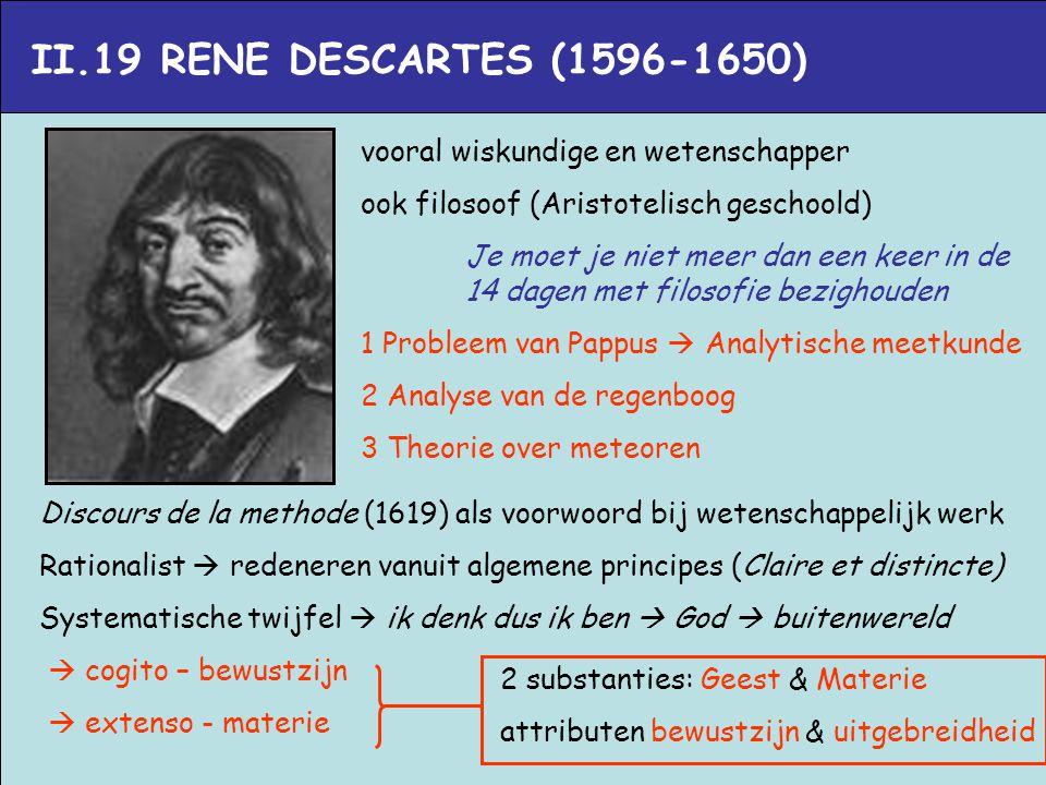 II.19 RENE DESCARTES (1596-1650) vooral wiskundige en wetenschapper