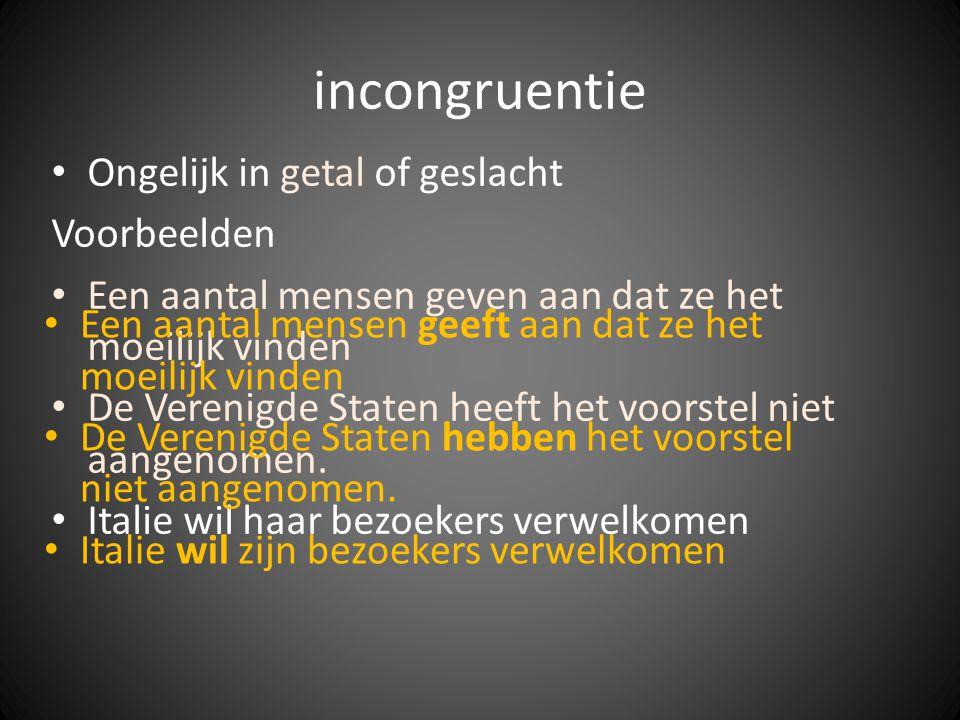 incongruentie Ongelijk in getal of geslacht Voorbeelden