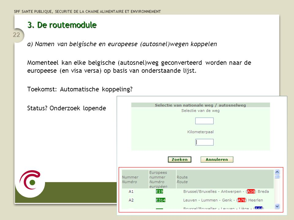 3. De routemodule a) Namen van belgische en europeese (autosnel)wegen koppelen.