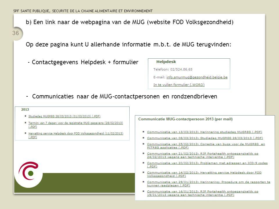 - Communicaties naar de MUG-contactpersonen en rondzendbrieven