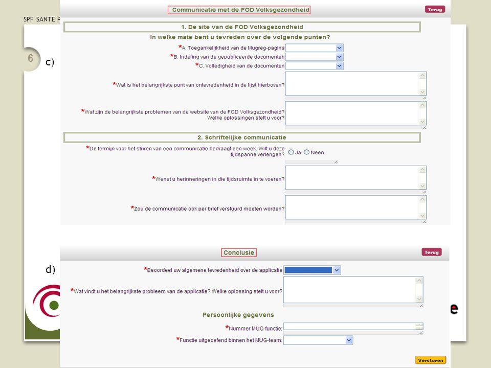 c) d) Persoonlijke gegevens  Om nadien o.a. feedback ook te kunnen teruggeven.