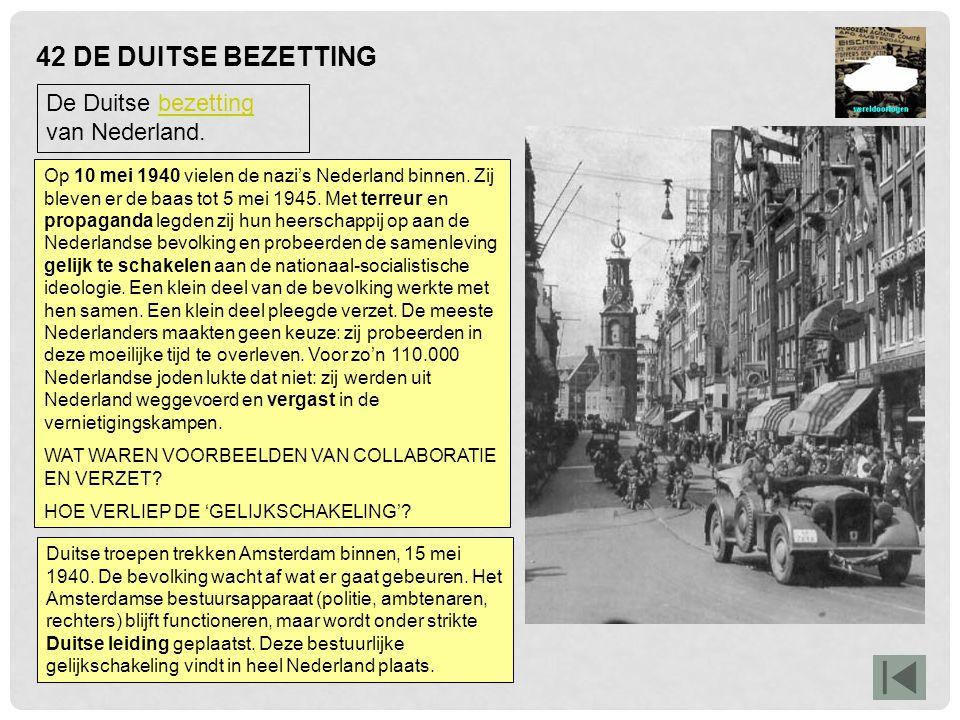 42 DE DUITSE BEZETTING De Duitse bezetting van Nederland.