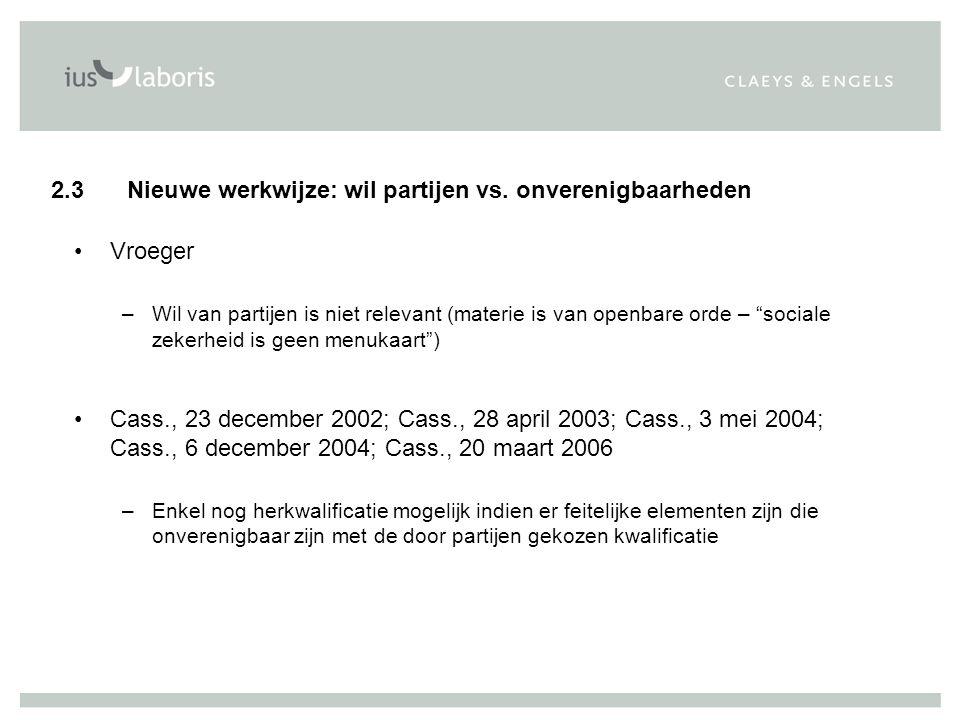 2.3 Nieuwe werkwijze: wil partijen vs. onverenigbaarheden