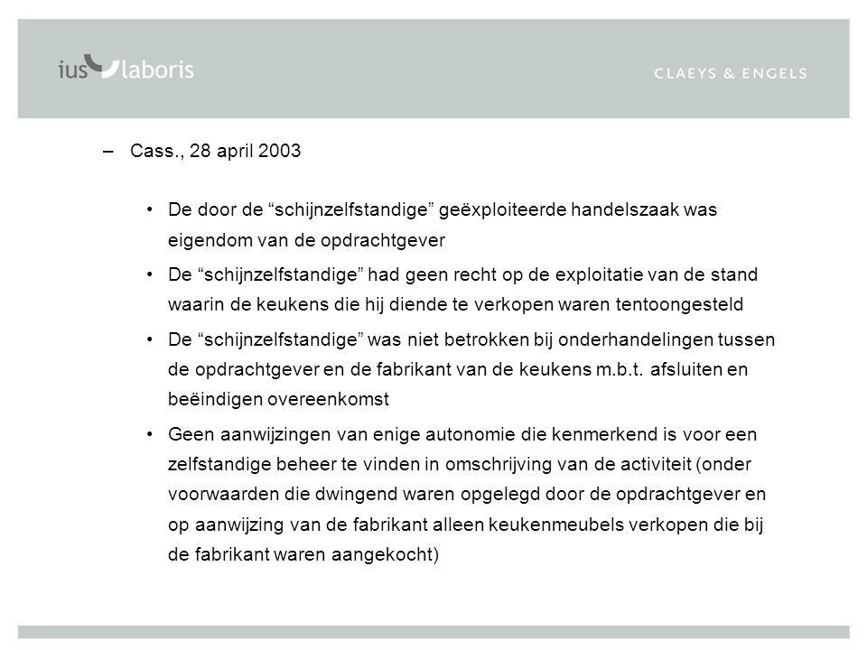 Cass., 28 april 2003 De door de schijnzelfstandige geëxploiteerde handelszaak was eigendom van de opdrachtgever.