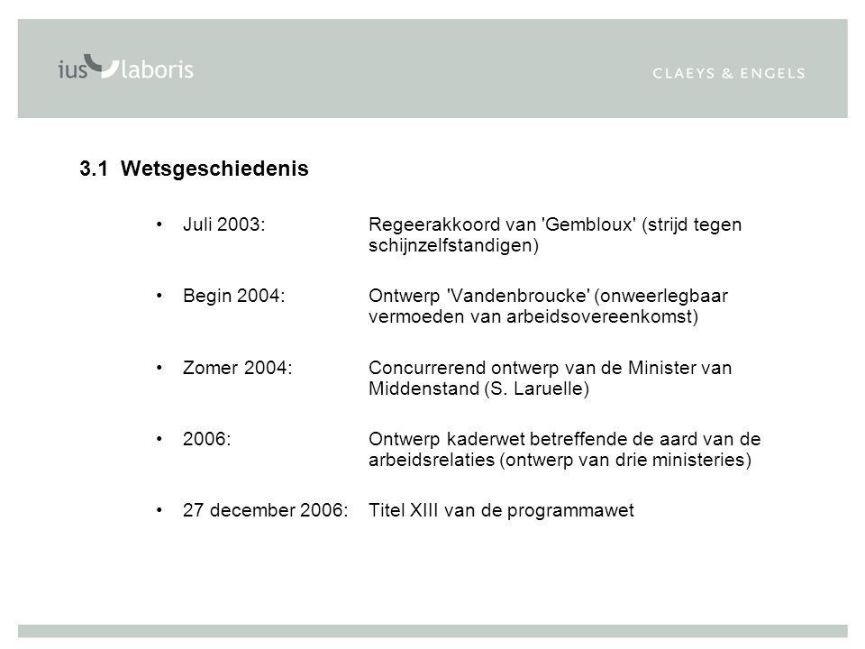3.1 Wetsgeschiedenis Juli 2003: Regeerakkoord van Gembloux (strijd tegen schijnzelfstandigen)
