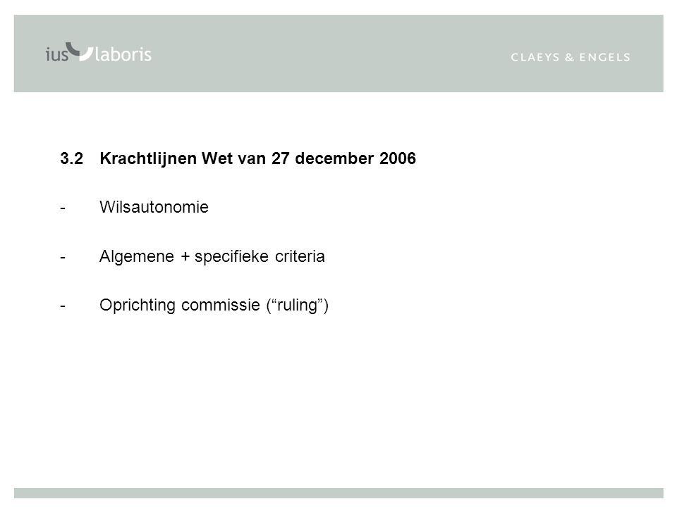 3.2 Krachtlijnen Wet van 27 december 2006