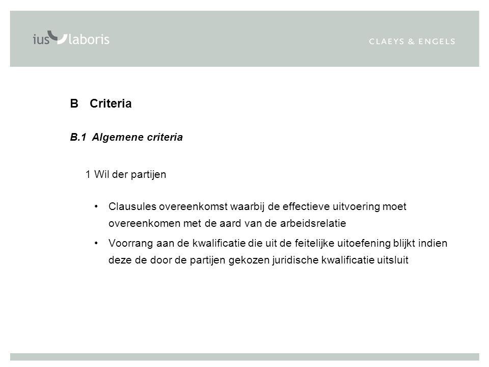 B Criteria B.1 Algemene criteria 1 Wil der partijen