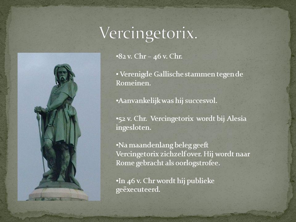 Vercingetorix. 82 v. Chr – 46 v. Chr.