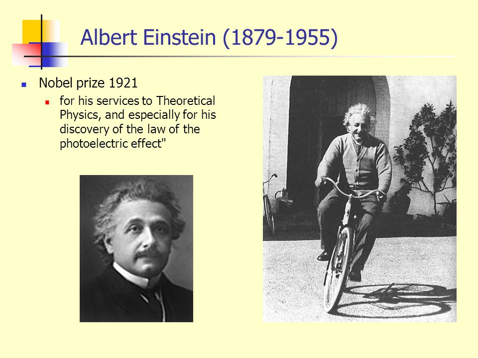 Albert Einstein (1879-1955) Nobel prize 1921