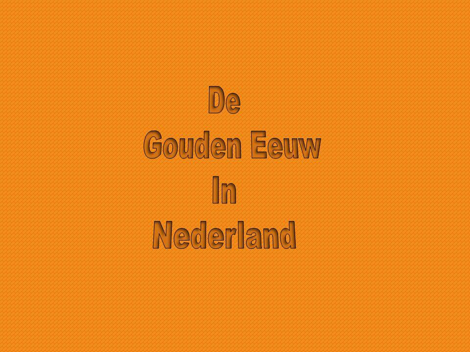 De Gouden Eeuw In Nederland