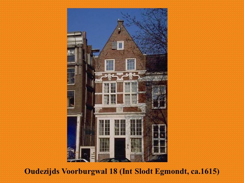 Oudezijds Voorburgwal 18 (Int Slodt Egmondt, ca.1615)