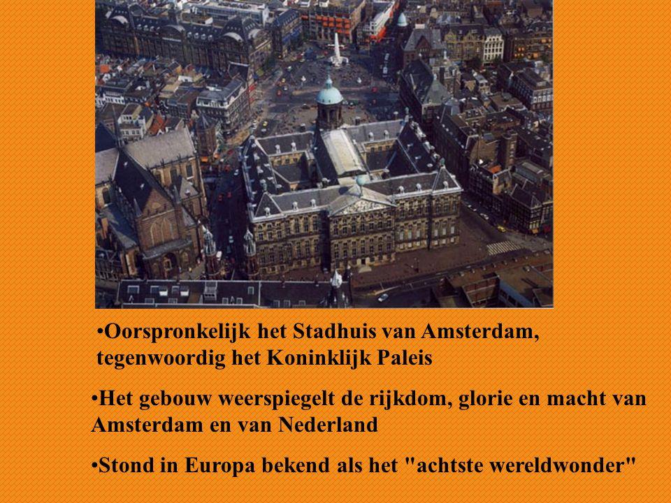 Oorspronkelijk het Stadhuis van Amsterdam, tegenwoordig het Koninklijk Paleis