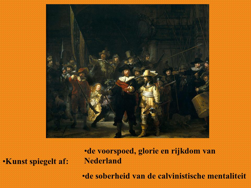 de voorspoed, glorie en rijkdom van Nederland