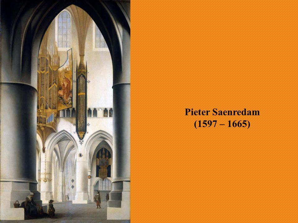Pieter Saenredam (1597 – 1665)