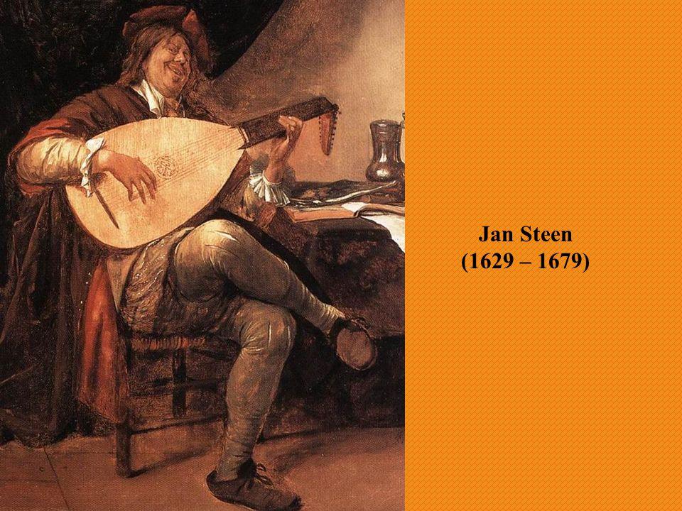 Jan Steen (1629 – 1679)