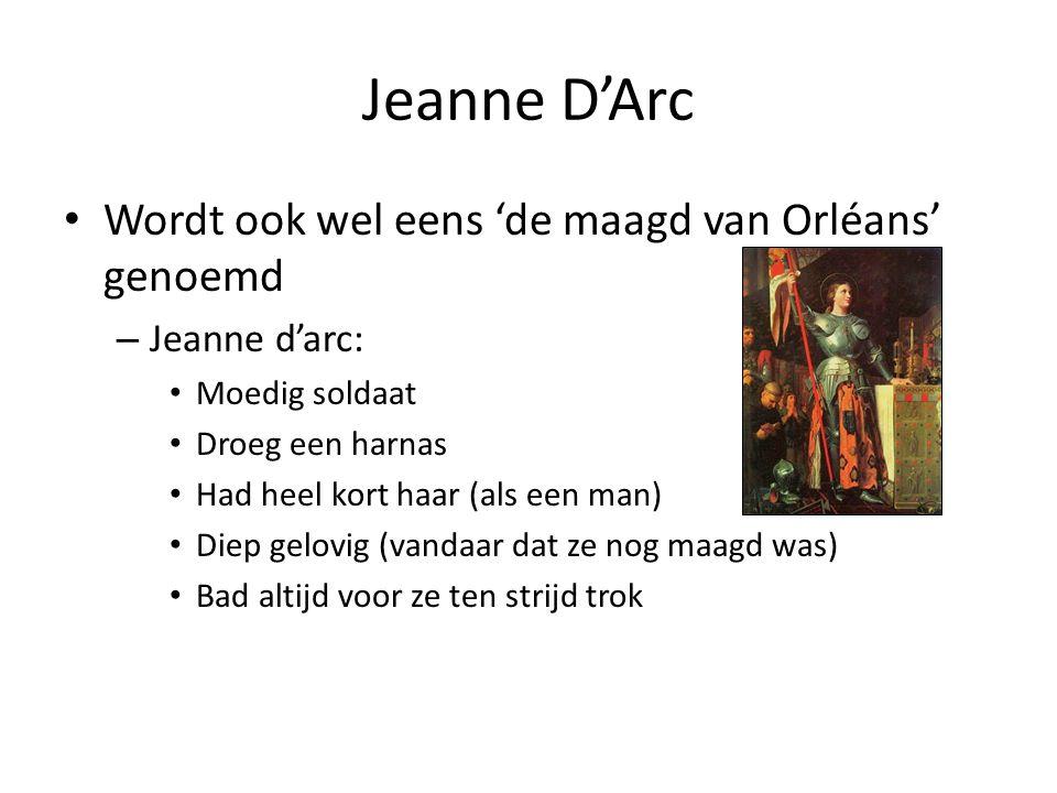 Jeanne D'Arc Wordt ook wel eens 'de maagd van Orléans' genoemd