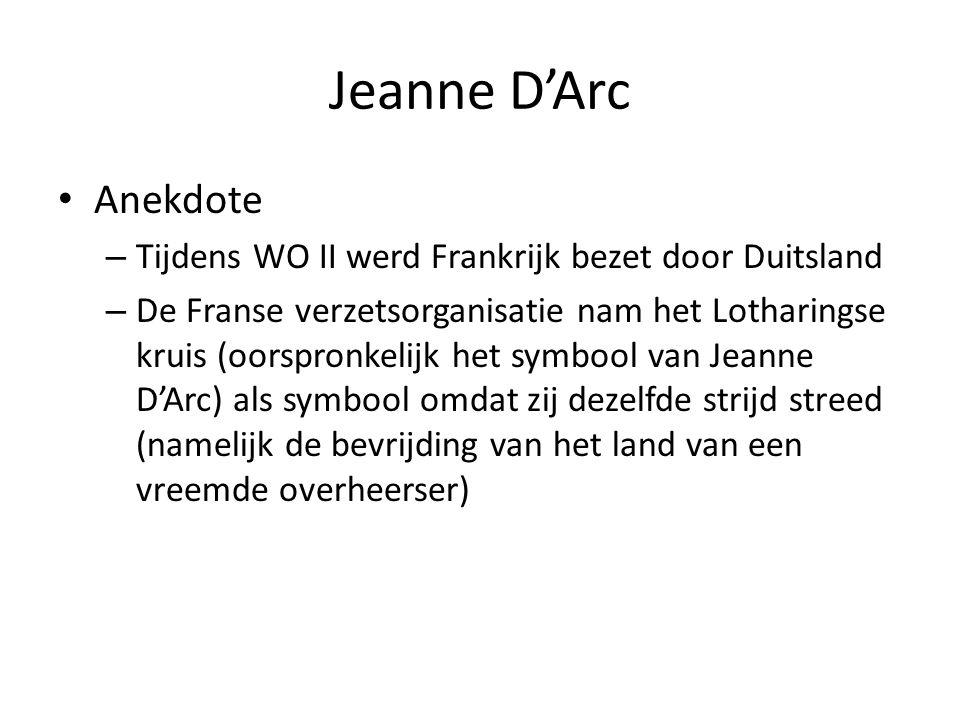 Jeanne D'Arc Anekdote. Tijdens WO II werd Frankrijk bezet door Duitsland.