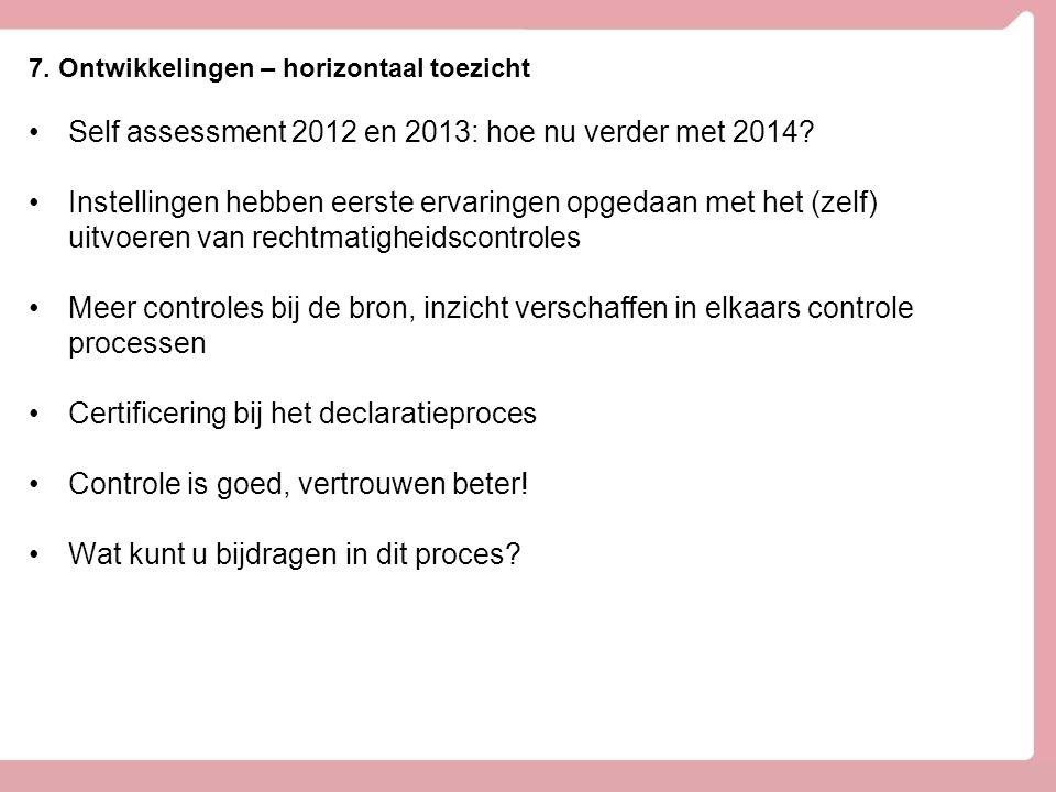 Self assessment 2012 en 2013: hoe nu verder met 2014