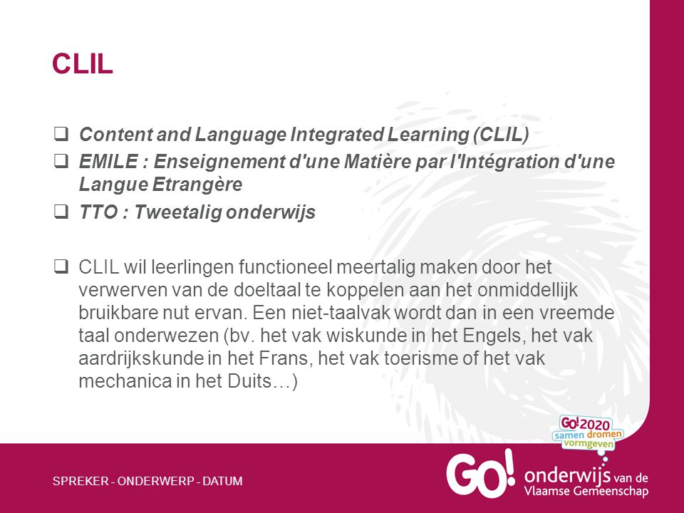 CLIL Content and Language Integrated Learning (CLIL)