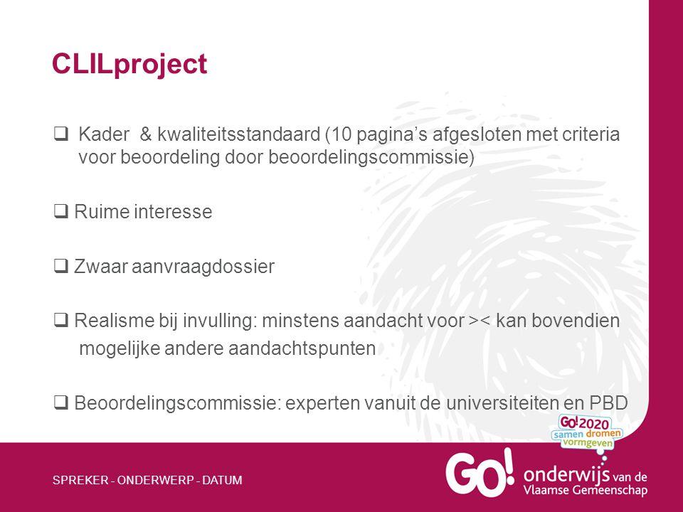 CLILproject Kader & kwaliteitsstandaard (10 pagina's afgesloten met criteria voor beoordeling door beoordelingscommissie)