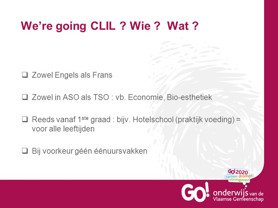 We're going CLIL Wie Wat