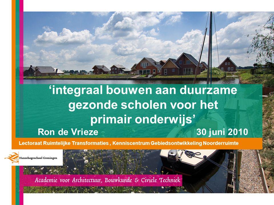 'integraal bouwen aan duurzame gezonde scholen voor het primair onderwijs' Ron de Vrieze 30 juni 2010