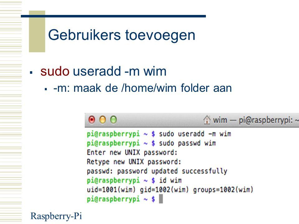 Gebruikers toevoegen sudo useradd -m wim