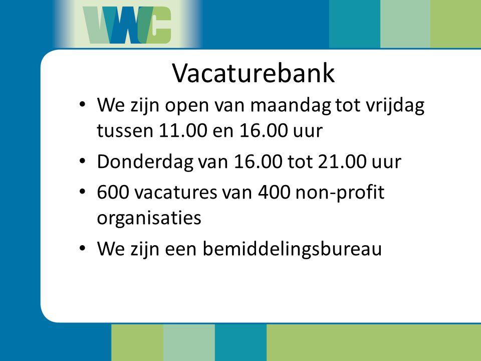 Vacaturebank We zijn open van maandag tot vrijdag tussen 11.00 en 16.00 uur. Donderdag van 16.00 tot 21.00 uur.
