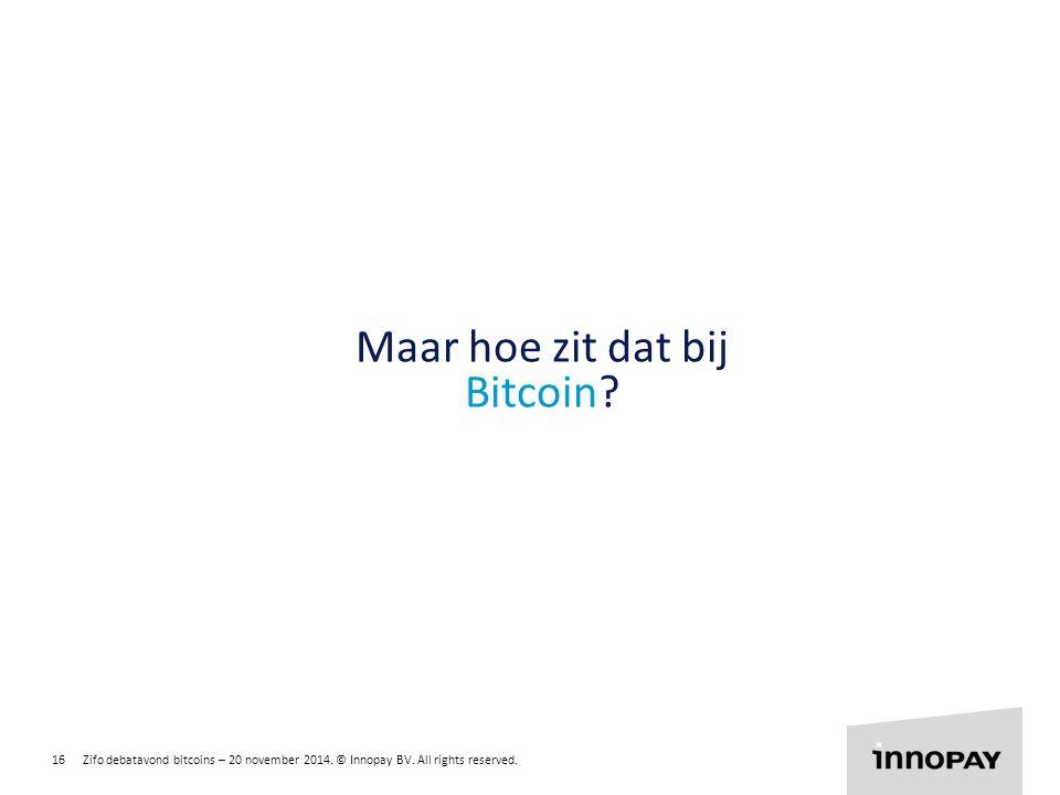 Maar hoe zit dat bij Bitcoin