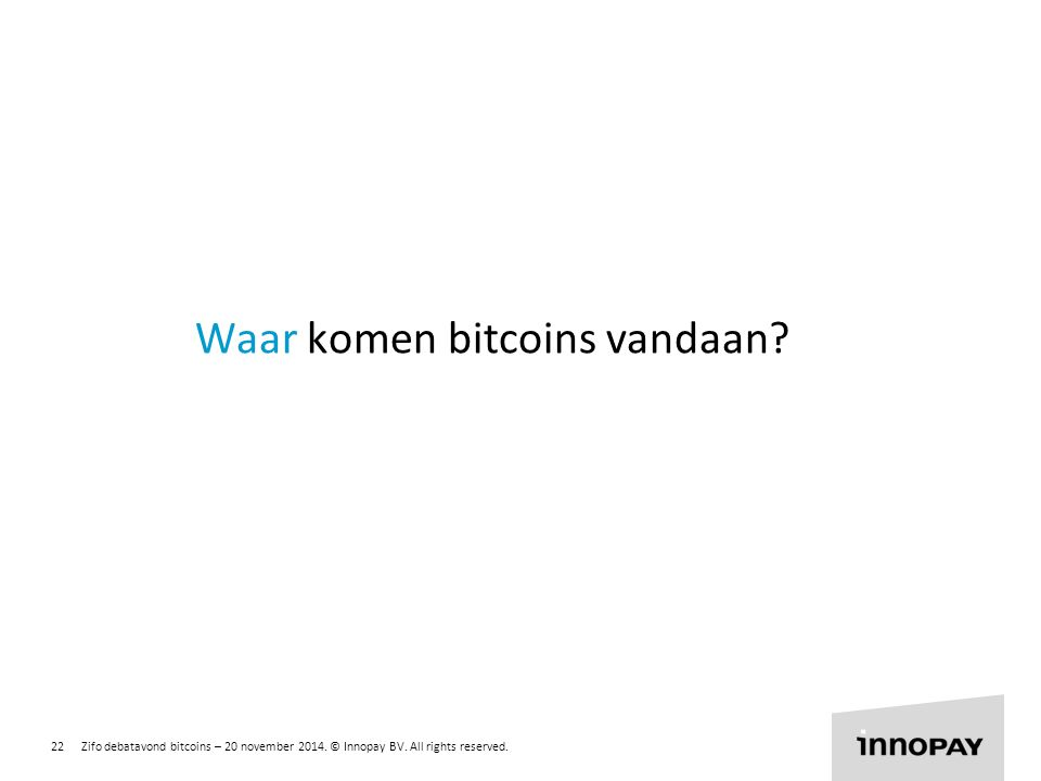 Waar komen bitcoins vandaan