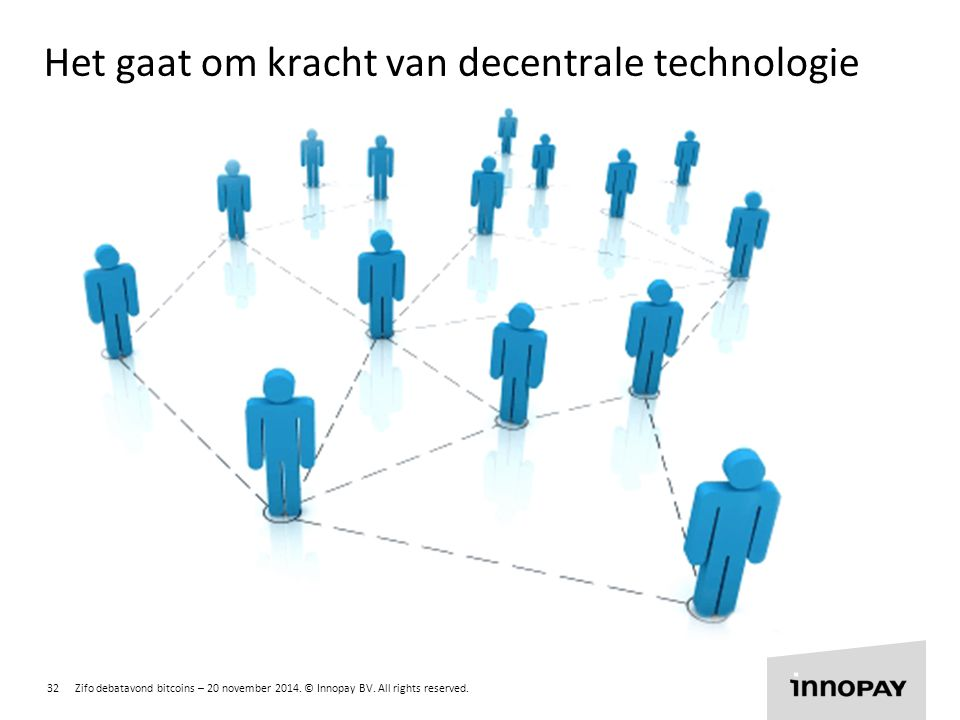 Het gaat om kracht van decentrale technologie