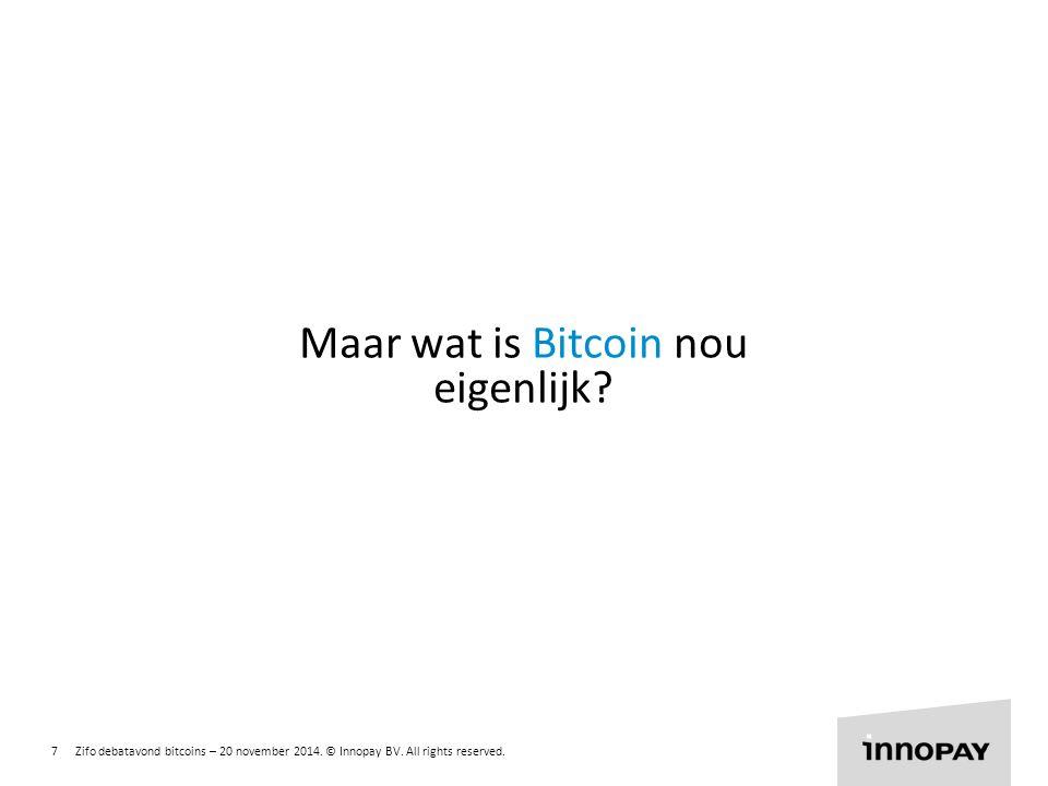 Maar wat is Bitcoin nou eigenlijk