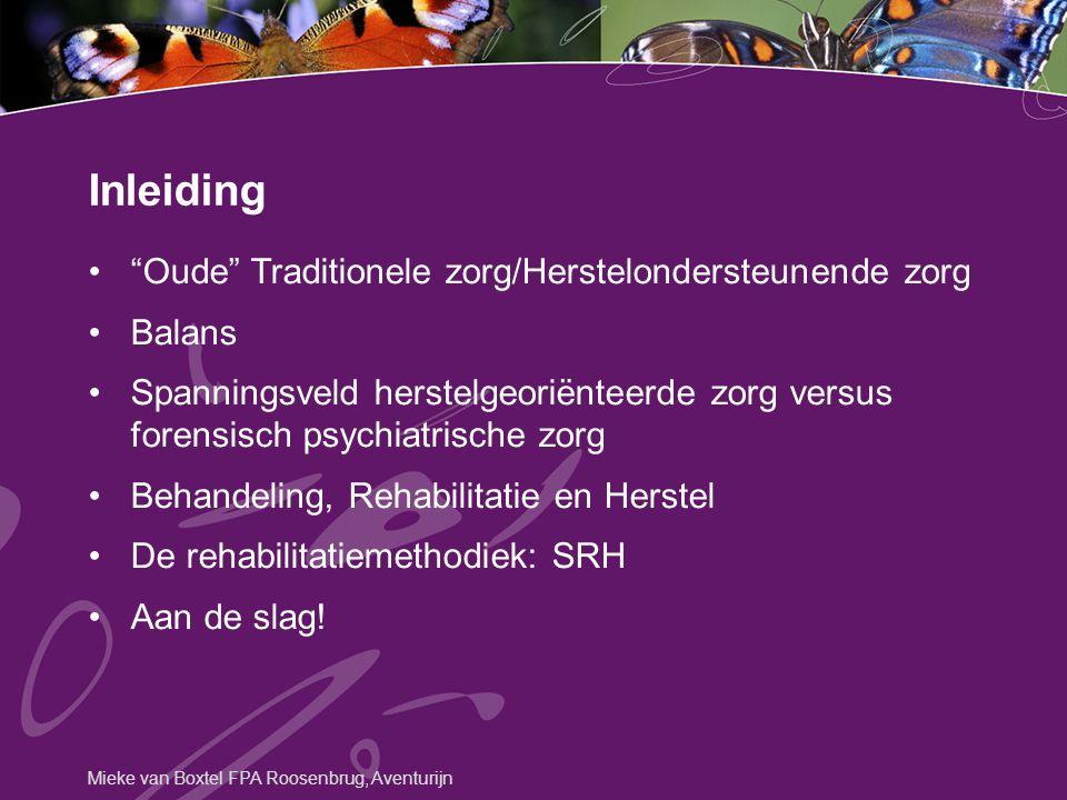 Inleiding Oude Traditionele zorg/Herstelondersteunende zorg Balans
