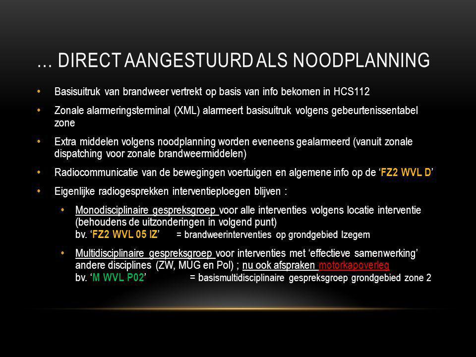 … Direct aangestuurd als noodplanning
