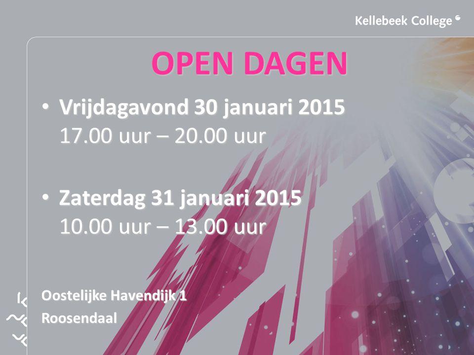 OPEN DAGEN Vrijdagavond 30 januari 2015 17.00 uur – 20.00 uur