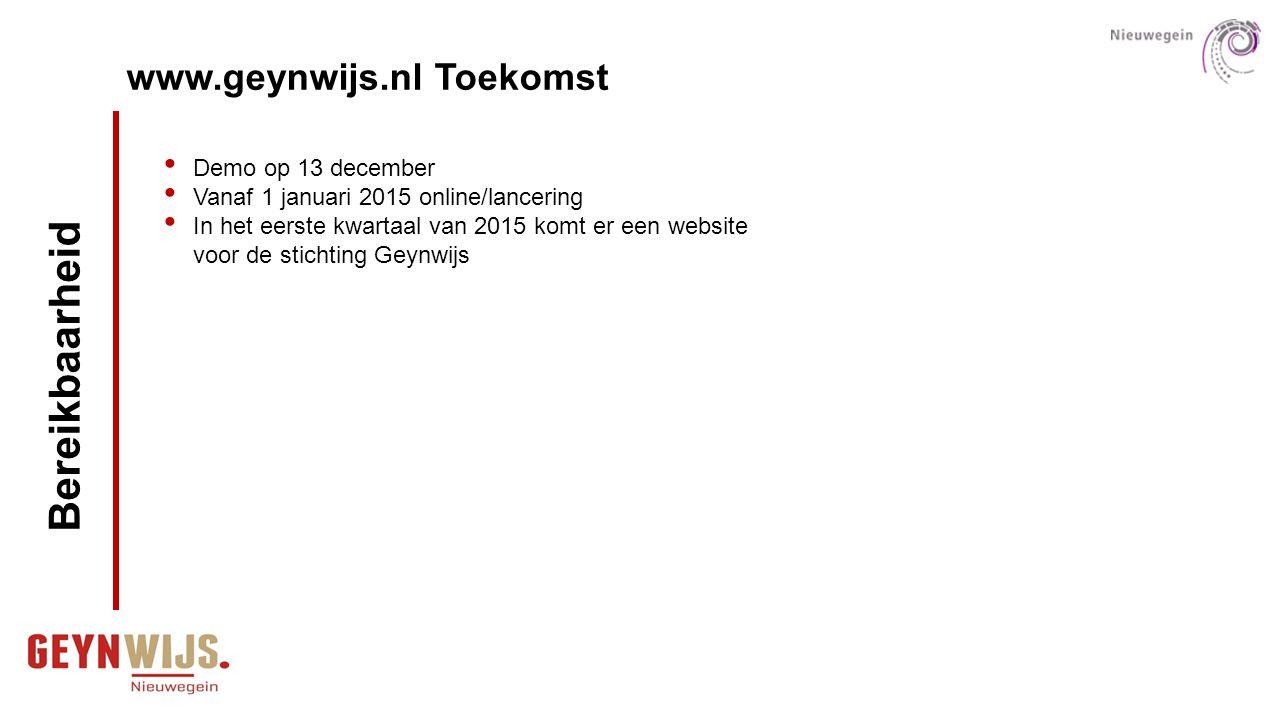 Bereikbaarheid www.geynwijs.nl Toekomst Demo op 13 december
