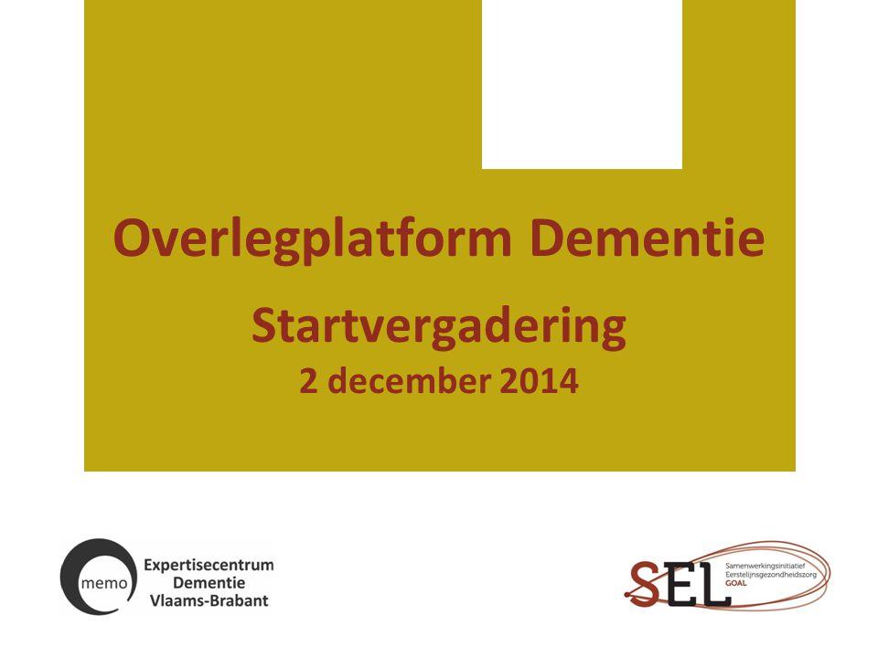 Overlegplatform Dementie Startvergadering 2 december 2014