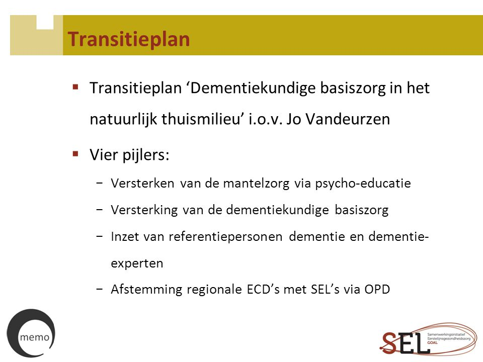 Transitieplan Transitieplan 'Dementiekundige basiszorg in het natuurlijk thuismilieu' i.o.v. Jo Vandeurzen.