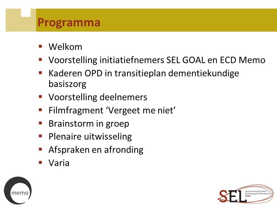 Programma Welkom Voorstelling initiatiefnemers SEL GOAL en ECD Memo